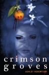 Crimson Groves by Ashley Robertson